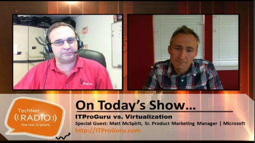 TechNet Radio: ITProGuru vs. Virtualization