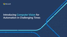 Introducing Computer Vision for Automation in Changing Times