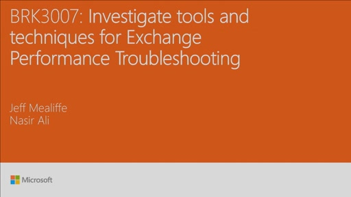Investigate tools and techniques for Exchange Performance Troubleshooting