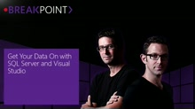 Breakpoint: Get Your Data On with SQL Server and Visual Studio [S02E02]