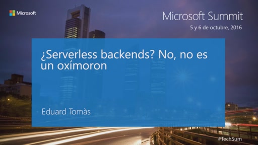 T3 - Cloud Dev: Serverless backends? No, no es un oxímoron