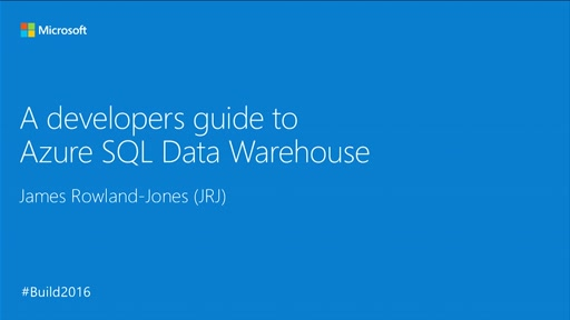 A Developers Guide to Azure SQL Data Warehouse