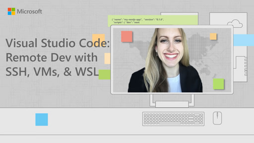 VS Code: Remote Development with SSH, VMs, and WSL