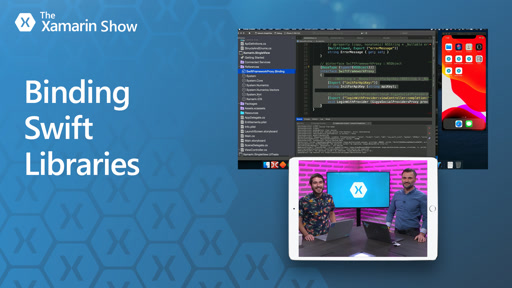 Binding Swift Libraries | The Xamarin Show