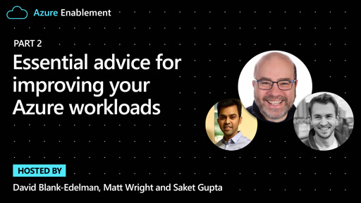 Essential advice for improving your Azure workloads (Part 2)