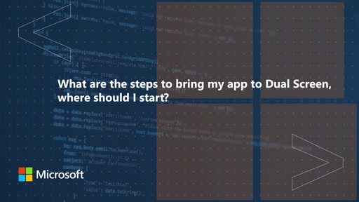 What are the steps to bring my app to Dual Screen, where should I start | One Dev Question