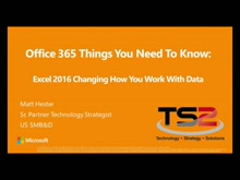 Office 365 Things You Need To Know: Excel 2016 Changing How You Work With Data
