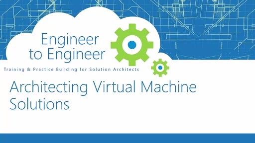 Architecting Virtual Machine & Hybrid Solutions