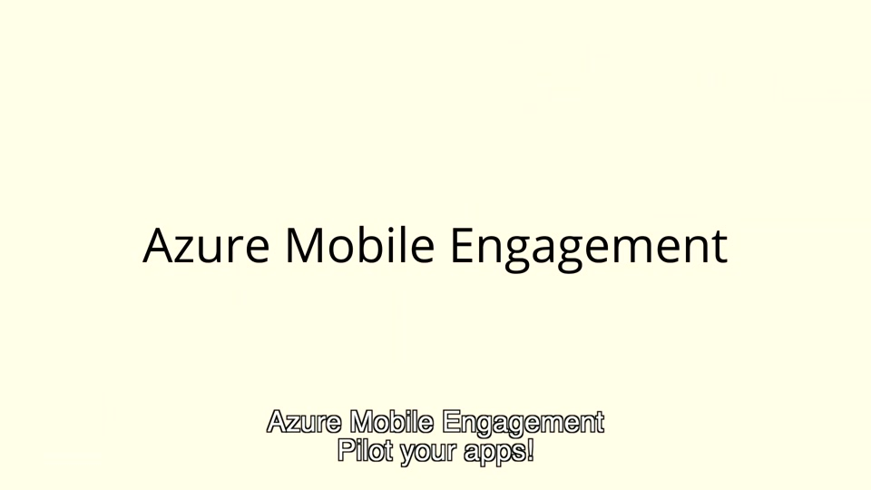 Azure Mobile Engagement Overview