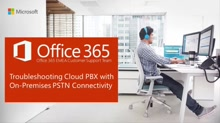 Troubleshooting Cloud PBX with On-Premises PSTN Connectivity