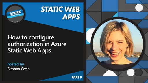 How to configure authorization in Azure Static Web Apps [9 of 16] | Azure Tips and Tricks: Static Web Apps
