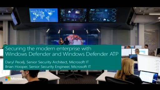 Securing the modern enterprise with Windows Defender and Windows Defender ATP