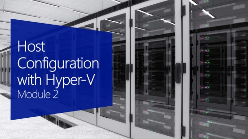 Host Configuration with Hyper-V
