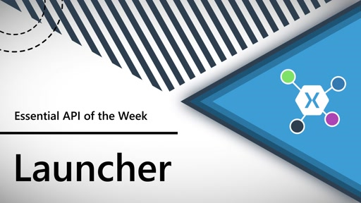 Launcher (Xamarin.Essentials API of the Week)
