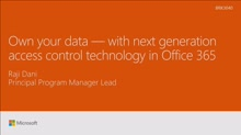 Own your data with next generation access control technology in Office 365