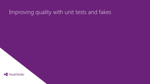Improving quality with unit tests and fakes
