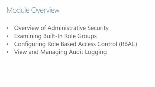Core Solutions of Exchange Server 2013: (06) Configuring Administrative Security and Auditing