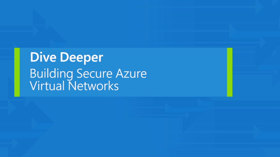 Building secure virtual networks in Azure