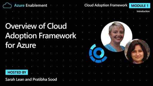 Overview of Cloud Adoption Framework for Azure | Introduction Ep.1: Cloud Adoption Framework