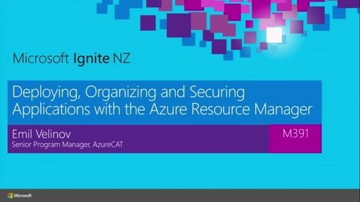 Deploying, Organizing and Securing Applications with the Azure Resource Manager