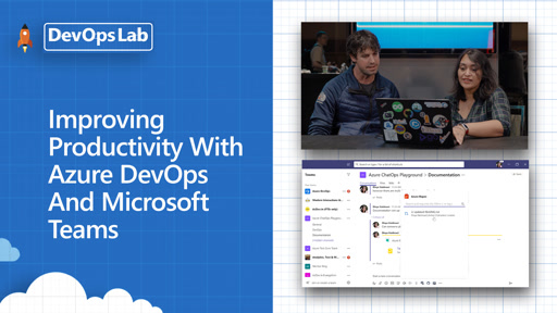 Improving Productivity With Devops And Microsoft Teams