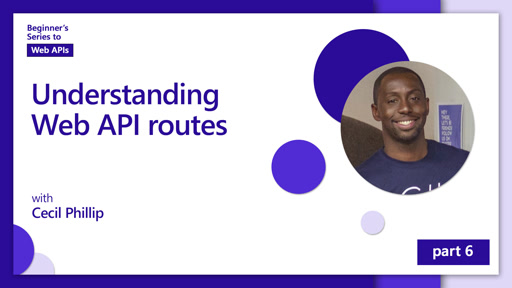 Understanding Web API routes [6 of 18] | Beginner's Series to: Web APIs