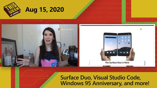 TWC9: Surface Duo, Visual Studio Code,Windows 95 Anniversary, and more!