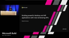 Building powerful desktop and MR applications with new windowing apis
