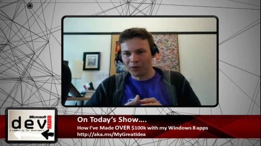Microsoft DevRadio: How I've Made OVER $100k with My Windows 8 Apps
