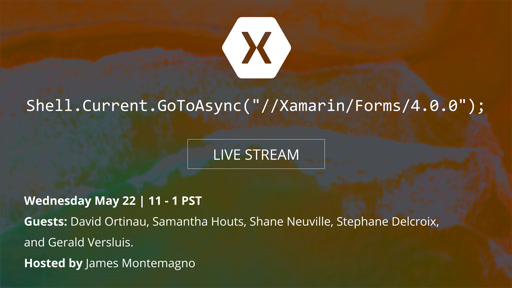 Xamarin.Forms 4.0 Live Stream Launch Event