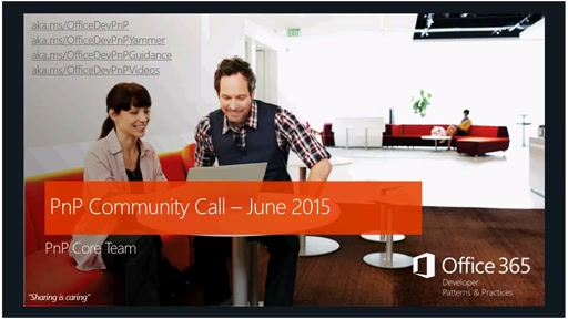 Office 365 Developer Patterns and Practices - June 2015 Community Call