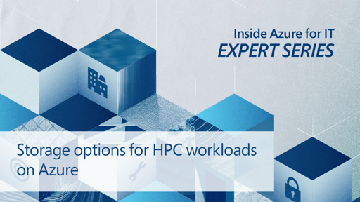 Storage options for HPC workloads on Azure
