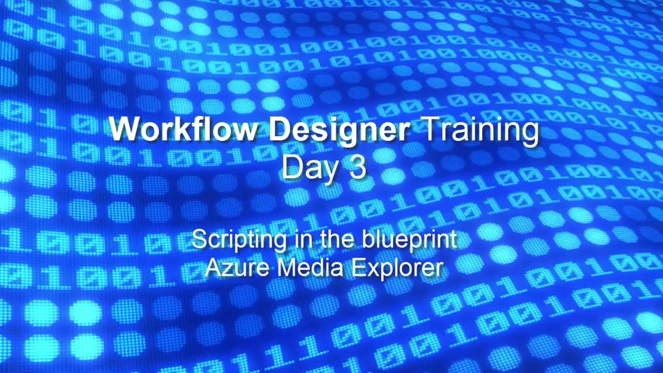 Azure Premium Encoder Workflow Designer Training Videos - Day 3