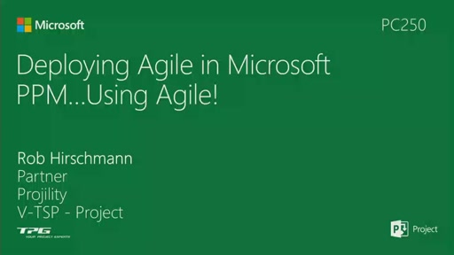 Deploying Agile in Microsoft PPM - using Agile!