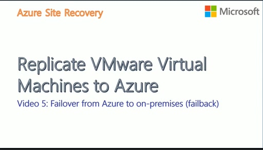 VMware to Azure with ASR - Video5 - Failback from Azure to On-premises