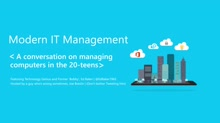 Modern IT Management Featuring Ed Baker