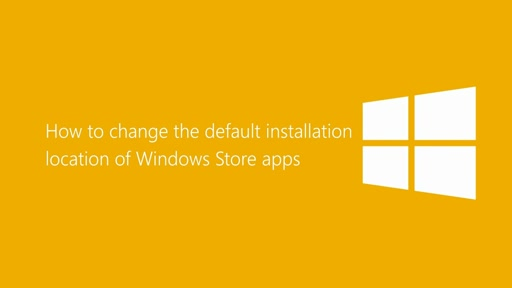 How to change Windows Store app default installation location in Windows 8