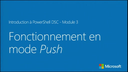 Introduction à PowerShell Desired State Configuration - Fonctionnement en mode Push [FR]