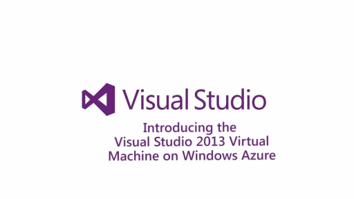 ​Introducing the Visual Studio 2013 Virtual Machine on Windows Azure