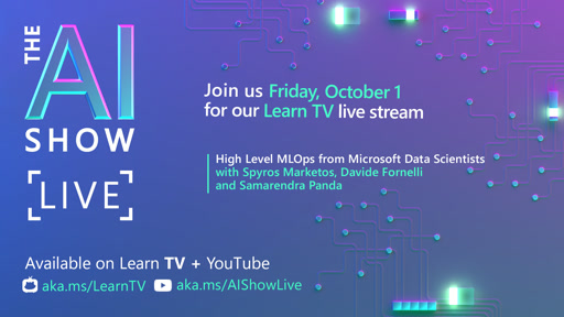 AI Show Live | Episode 33 | High Level MLOps from Microsoft Data Scientists