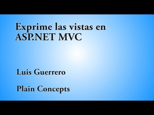 12 HORAS VISUAL STUDIO EXPRIME LAS VISTAS EN ASP.NET