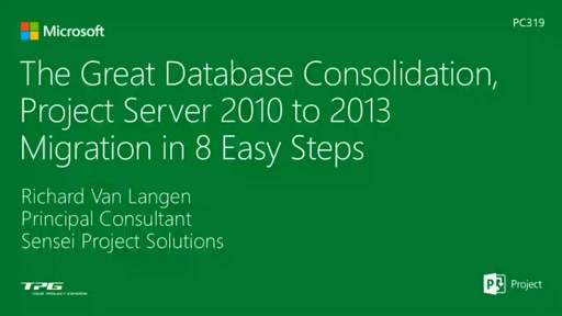 The Great Database Consolidation, Project Server 2010 to 2013 Migration in 8 Easy Steps