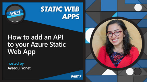How to add an API to your Azure Static Web App [7 of 16] | Azure Tips and Tricks: Static Web Apps