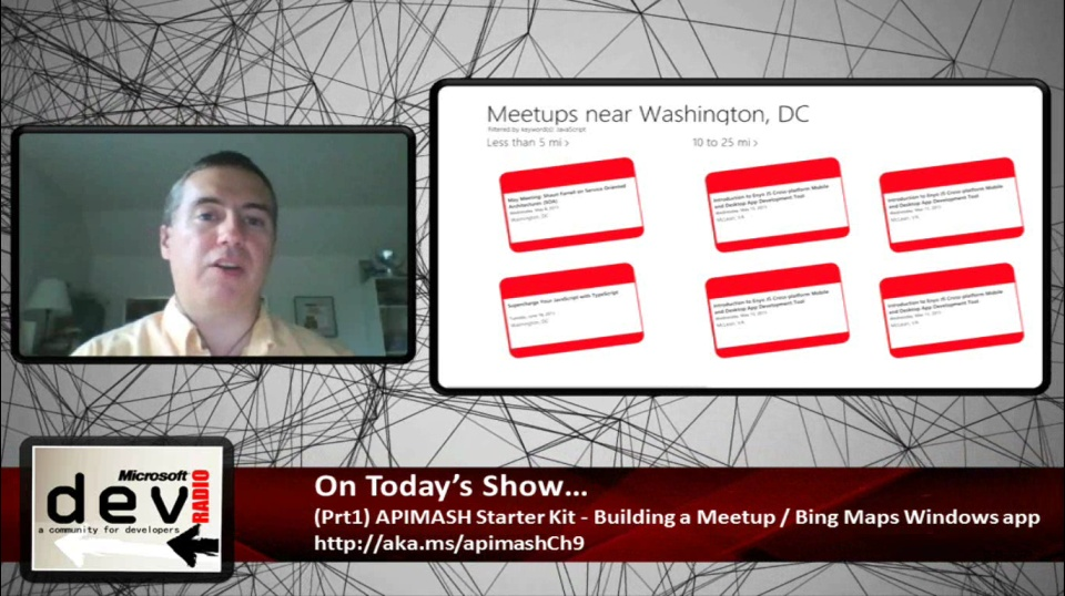 Microsoft DevRadio: (Part 1) APIMASH Starter Kit – Building a Meetup / Bing Maps Windows App
