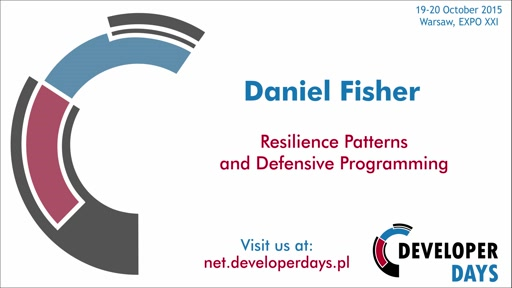 Resilience Patterns and Defensive Programming - Daniel Fisher