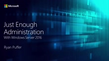 Just Enough and Just in Time Administration in Windows Server 2016