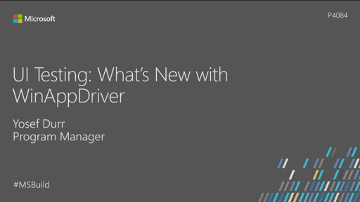 UI Testing: What's new with WinAppDriver