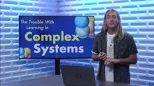 The Trouble With Learning In Complex Systems