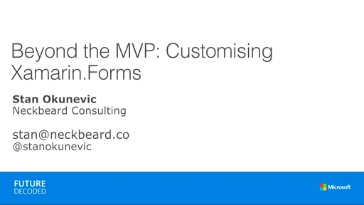 Beyond the MVP : Advanced UI design with Xamarin.Forms