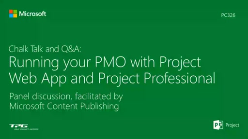 Chalk Talk and Q & A: Running your PMO with Project Web App and Project Professional